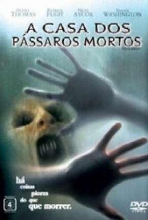Filme A Casa dos Pássaros Mortos