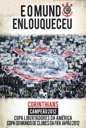 Filme Corinthians - E o Mundo Enlouqueceu