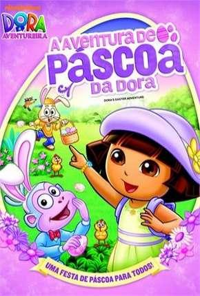 Filme Dora a Aventureira - A Aventura de Páscoa da Dora