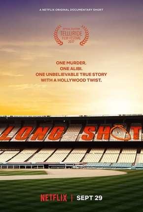 Filme Long Shot - Documentário Netflix
