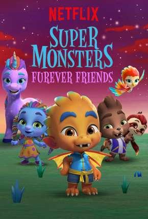 Filme Super Monstros - Superamigos para Sempre