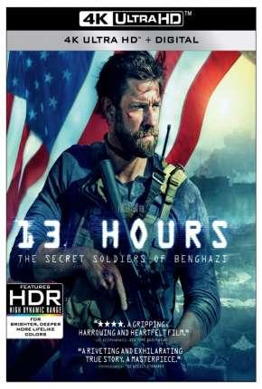 Filme 13 Horas - Os Soldados Secretos de Benghazi 4K