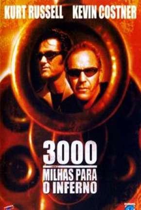Filme 3000 Milhas Para o Inferno