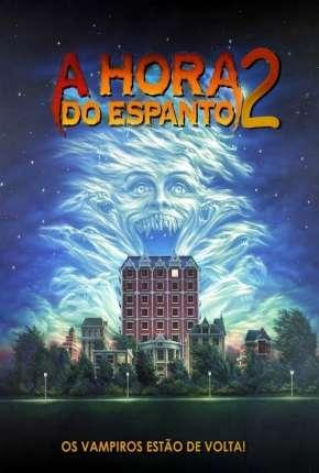 Filme A Hora do Espanto 2 - 1988 Fright Night Part 2