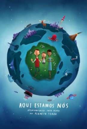 Filme Aqui Estamos Nos Notas Sobre Como Viver no Planeta Terra