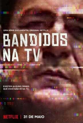 Série Bandidos na TV