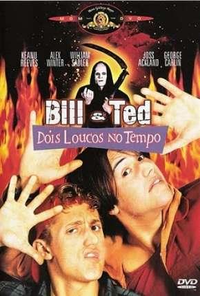 Filme Bill e Ted - Dois Loucos no Tempo