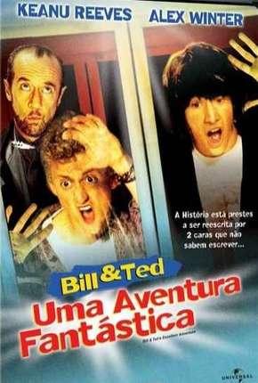 Filme Bill e Ted - Uma Aventura Fantástica