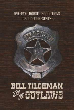 Filme Bill Tilghman and the Outlaws - Legendado