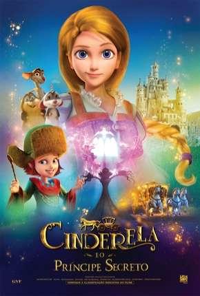 Filme Cinderela e o Príncipe Secreto HD