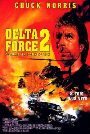 Filme Comando Delta 2 - Conexão Colômbia