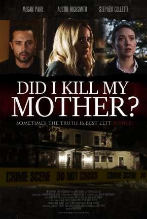 Did I Kill My Mother? - Legendado