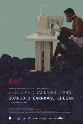 Filme Estou Me Guardando Para Quando O Carnaval Chegar