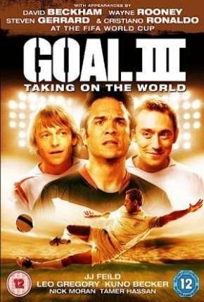 Filme Gol! III - Assumindo o Mundial