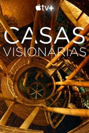 Série Home - Casas Visionárias - Legendada