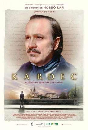 Filme Kardec - A História Por Trás do Nome
