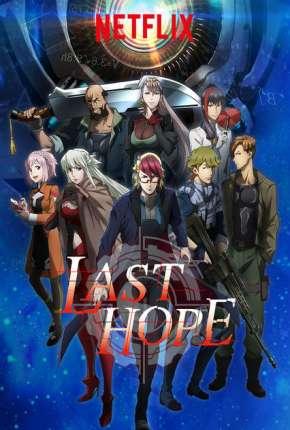 Anime Last Hope - Completa