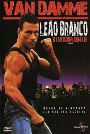 Filme Leão Branco - O Lutador Sem Lei - DVD-R