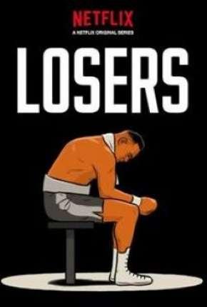 Série Losers - 1ª Temporada Legendada