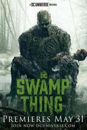 Série Monstro do Pântano - Swamp Thing Legendada