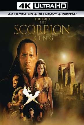 Filme O Escorpião Rei 4K - Legendado