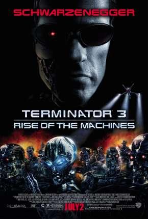 Filme O Exterminador do Futuro 3 - A Rebelião das Máquinas - IMAX