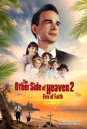 Filme O Outro Lado do Céu 2 - Fogo da Fé
