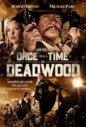 Filme Once Upon a Time in Deadwood - Legendado