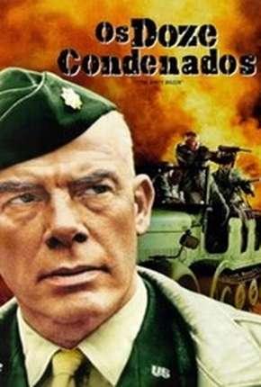 Filme Os Doze Condenados - The Dirty Dozen