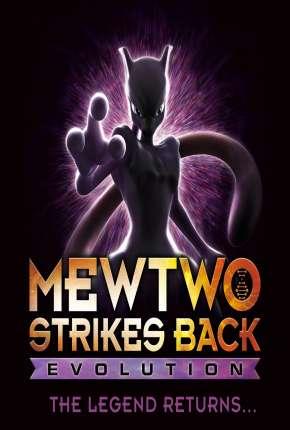 Filme Pokémon - Mewtwo Contra-Ataca - Evolução