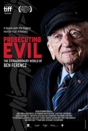 Filme Prosecuting Evil - The Extraordinary World of Ben Ferencz - Legendado