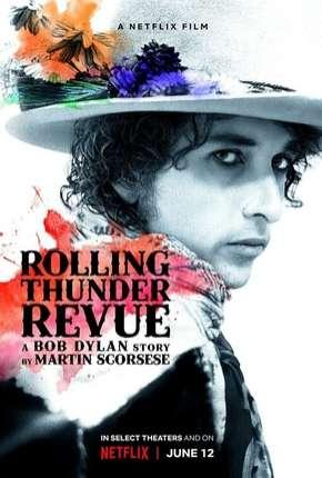 Filme Rolling Thunder Revue - A Bob Dylan Story by Martin Scorsese Legendado