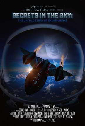 Filme Secrets in the Sky - The Untold Story of Skunk Works Legendado