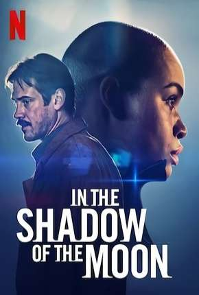 Filme Sombra Lunar - In the Shadow of the Moon Netflix