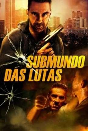 Filme Submundo Das Lutas - Rumble