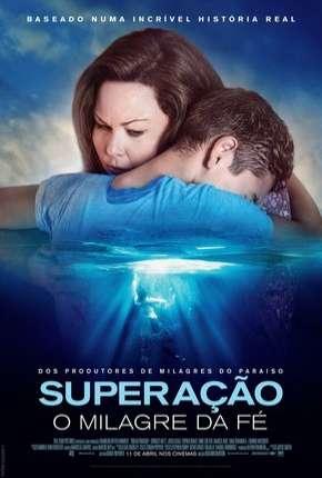 Filme Superação - O Milagre da Fé