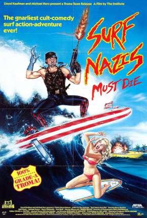 Filme Surfistas Nazistas Devem Morrer! - Legendado