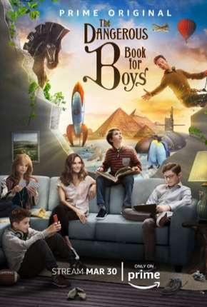 Série The Dangerous Book For Boys - 1ª Temporada Legendada