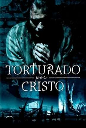 Filme Torturado por Cristo