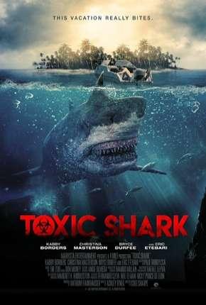 Filme Tubarão Tóxico