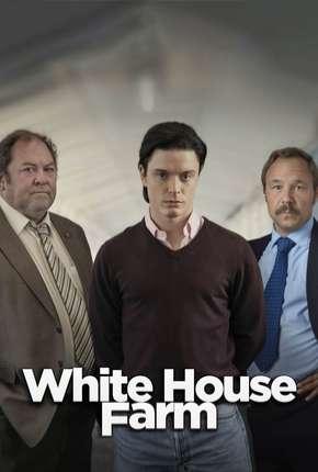 Série White House Farm - Legendada