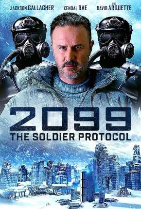 Filme 2099 -The Soldier Protocol Legendado
