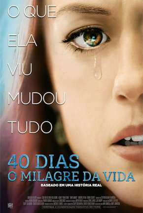 Filme 40 Dias - O Milagre da Vida