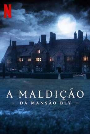Série A Maldição da Mansão Bly - 1ª Temporada Completa