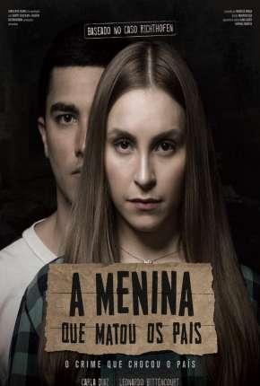 Filme A Menina que Matou os Pais