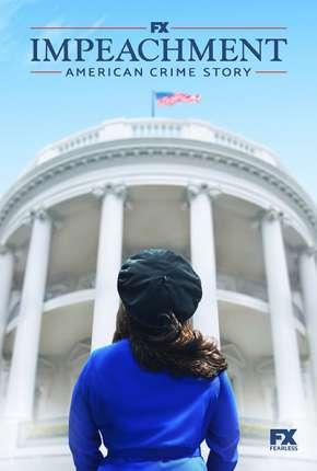 Série American Crime Story - Impeachment - 3ª Temporada Legendada