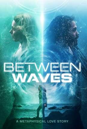 Filme Between Waves - Legendado