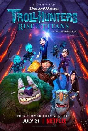 Filme Caçadores de Trolls - A Ascensão dos Titãs