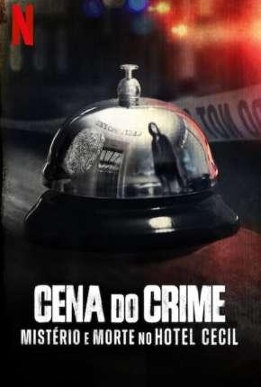 Série Cena do Crime - Mistério e Morte no Hotel Cecil - 1ª Temporada Completa