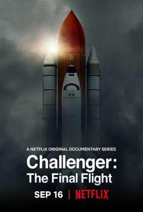 Série Challenger - Voo Final - 1ª Temporada Completa Legendada
